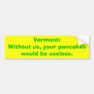 Vermont: Sin nosotros, sus crepes serían usel… Etiqueta De Parachoque
