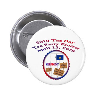Vermont Tax Day Tea Party Protest Pinback Button
