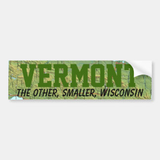 Vermont: The Other Smaller Wisconsin Bumper Sticker