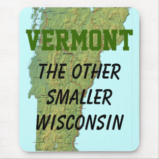 Vermont: The Other Smaller Wisconsin Mouse Pad