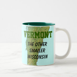 Vermont: The Other Smaller Wisconsin Two-Tone Coffee Mug