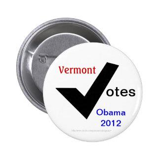 Vermont vota a Obama 2012 Pin Redondo 5 Cm