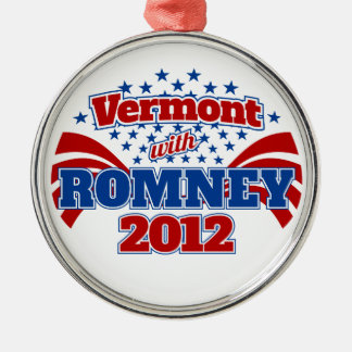 Vermont with Romney 2012 Metal Ornament