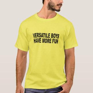 VERSATILE BOYS HAVE MORE FUN! T-Shirt