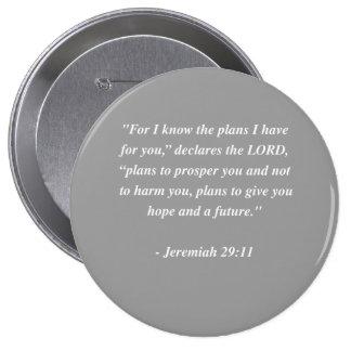 Verso de la biblia del 29:11 de JEREMIAH Pin Redondo De 4 Pulgadas