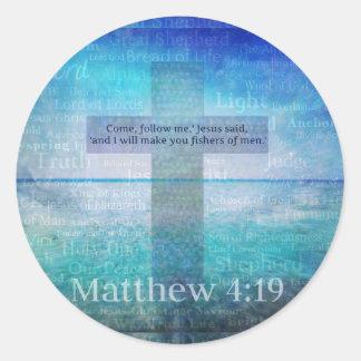 Verso inspirado de la biblia del 4:19 de Matthew Pegatina Redonda