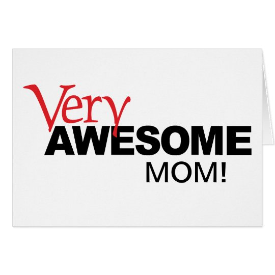 Very Awesome MOM! Card