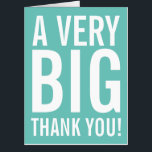 """Very Big Thank You Oversized Greeting Card<br><div class=""""desc"""">A very big thank you oversized greeting card with modern big fonts on bright color background. It&#39;s ready to be personalized and is suitable as a thank you message for friends, family, mom, dad, teacher, nurse, boss, employee, coach, wedding, bridal shower or baby shower. To edit this design template, simply...</div>"""