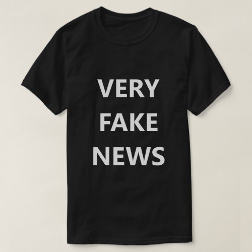 Very Fake News Big Font Funny Shirt