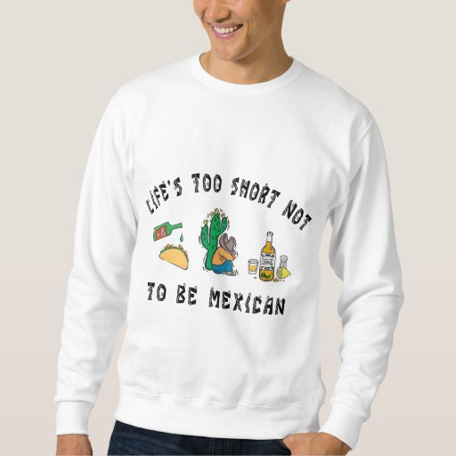 Very Funny Mexican Sweatshirt