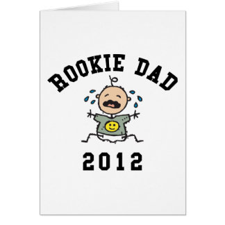 Very Funny New Rookie Dad 2012 T-Shirts Card