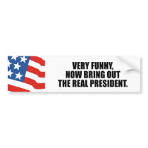 Funny Stickers on Very Funny Now Bring Out The Real President Bumper ...
