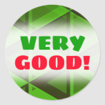"""[ Thumbnail: """"Very Good!"""" + Abstract Green Triangles Pattern Round Sticker ]"""