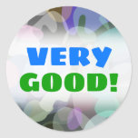 "[ Thumbnail: ""Very Good!""; Abstract Multicolored Blotch Pattern Round Sticker ]"