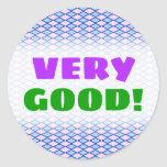 "[ Thumbnail: ""Very Good!"" + Blue and Pink Diamond Shape Pattern Round Sticker ]"