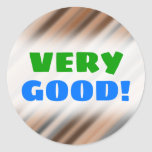 [ Thumbnail: Very Good!; Blurry Rustic Inspired Stripes Pattern Round Sticker ]