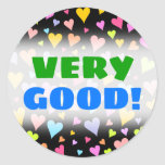 "[ Thumbnail: ""Very Good!""; Fun, Loving, Colorful Hearts Pattern Round Sticker ]"
