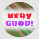 "[ Thumbnail: ""Very Good!"" + Green, Brown and Grey Stripes Round Sticker ]"