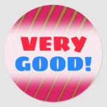 "[ Thumbnail: ""Very Good!"" + Green Lines On Crimson Pattern Round Sticker ]"