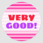 "[ Thumbnail: ""Very Good!"" + Light Pink & Deep Pink Stripes Round Sticker ]"