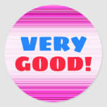 [ Thumbnail: Very Good!; Magenta and Pink Stripes/Lines Pattern Round Sticker ]