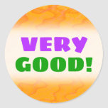 "[ Thumbnail: ""Very Good!"" + Orange Blob Or Splotch Pattern Round Sticker ]"