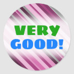 "[ Thumbnail: ""Very Good!"" + Pink/Purple/Grey Stripes Sticker ]"