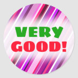 "[ Thumbnail: ""Very Good!"" + Pink, Purple Stripes Pattern Round Sticker ]"