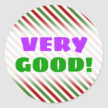 "[ Thumbnail: ""Very Good!"" + Red, White & Green Striped Pattern Round Sticker ]"