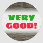 """[ Thumbnail: """"Very Good!"""" + Rustic Faux Wood Look Pattern Round Sticker ]"""