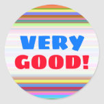 """[ Thumbnail: """"Very Good!"""" + Stripes of Various Colors Sticker ]"""