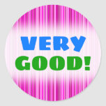 [ Thumbnail: Very Good! + Thin Magenta and Pink Stripes Pattern Round Sticker ]