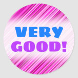 "[ Thumbnail: ""Very Good!"" + Thin Pink & Magenta Lines Pattern Round Sticker ]"