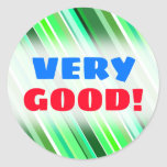 """[ Thumbnail: """"Very Good!"""" + Various Shades of Green Stripes Round Sticker ]"""