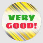 "[ Thumbnail: ""Very Good!"" + Yellow & Gray Stripes Pattern Round Sticker ]"