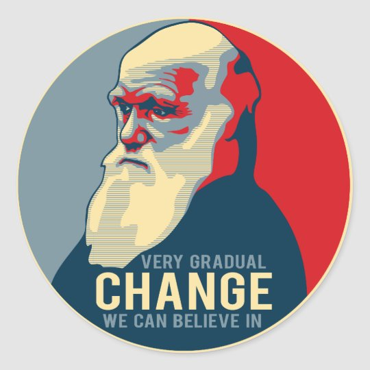 Very Gradual Change We Can Believe In Classic Round Sticker