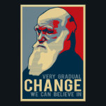 "Very Gradual Change We Can Believe In Poster<br><div class=""desc"">Very gradual change we can believe in</div>"