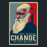 """Very Gradual Change We Can Believe In Poster<br><div class=""""desc"""">Very gradual change we can believe in</div>"""