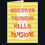 "Very large enormous XL size funny retirement card<br><div class=""desc"">Very large enormous XL king size funny retirement card. Extremely big greeting cards for retired or retiring men and women. Humorous quote: goodbye tension, hello pension. Cute typography with striped background and tropical pineapple fruit print. Cute gift idea for husband, wife, boss, co worker, employee, friend, family member, dad, mom,...</div>"
