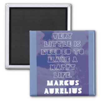 'Very little is needed to make a happy life' Magnet