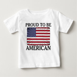 Very Patriotic Proud to be American American Flag Baby T-Shirt