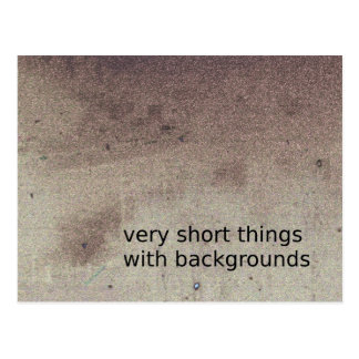 very short things with backgrounds postcard