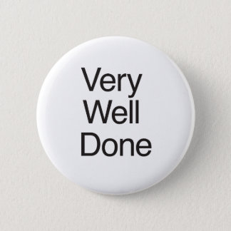 Very Well Done Button