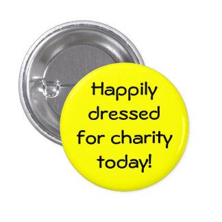 Vestido feliz para la caridad hoy pin redondo de 1 pulgada