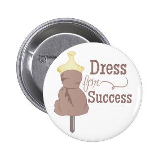 Vestido para el éxito pin redondo de 2 pulgadas