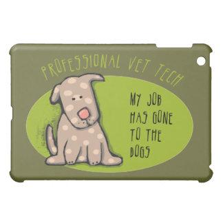 Vet Tech, My Job Has Gone to the Dogs iPad Mini Cases