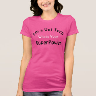 Vet Tech What's Your SuperPower Vet Tech Shirts