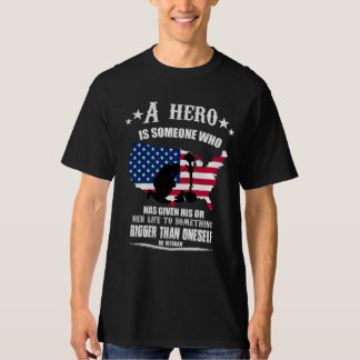 veteran - a hero is someone who has given his T-Shirt