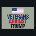"""Veterans Against Trump Lawn Sign<br><div class=""""desc"""">I fought for this country and now I will fight against the republican nominee,  Donald Trump. Soldiers who fought for the United States of America unite against the man who will destroy the very freedom we have worked for with this bold yard sign.</div>"""
