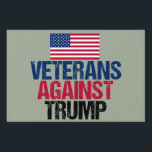 "Veterans Against Trump Lawn Sign<br><div class=""desc"">I fought for this country and now I will fight against the republican nominee,  Donald Trump. Soldiers who fought for the United States of America unite against the man who will destroy the very freedom we have worked for with this bold yard sign.</div>"